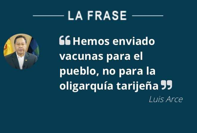 Presidente Arce sí dijo que las vacunas son para el pueblo y no para las oligarquías tarijeñas